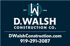 D. Walsh Construction Co.